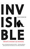 Invisible: Britain's Migrant Sex Workers