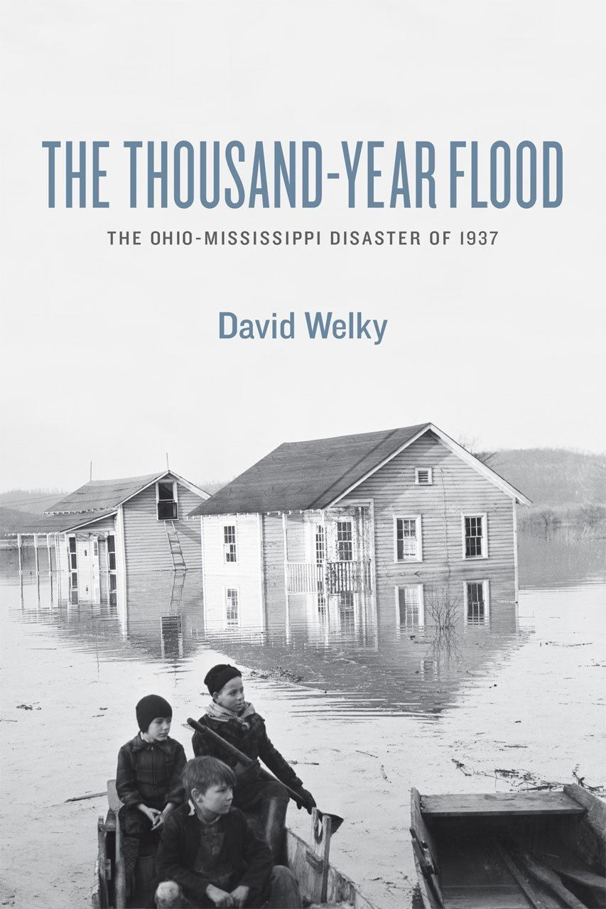 The Thousand-Year Flood: The Ohio-Mississippi Disaster of 1937 ebook