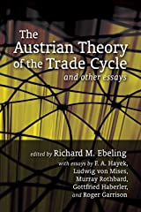 The Austrian Theory of the Trade Cycle and Other Essays (LvMI) Kindle Edition