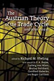 The Austrian Theory of the Trade Cycle and Other Essays (LvMI) (English Edition)