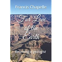 For Love of the Earth: Becoming a geologist