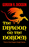 The Dragon on the Border (The Dragon Knight Series Book 3)