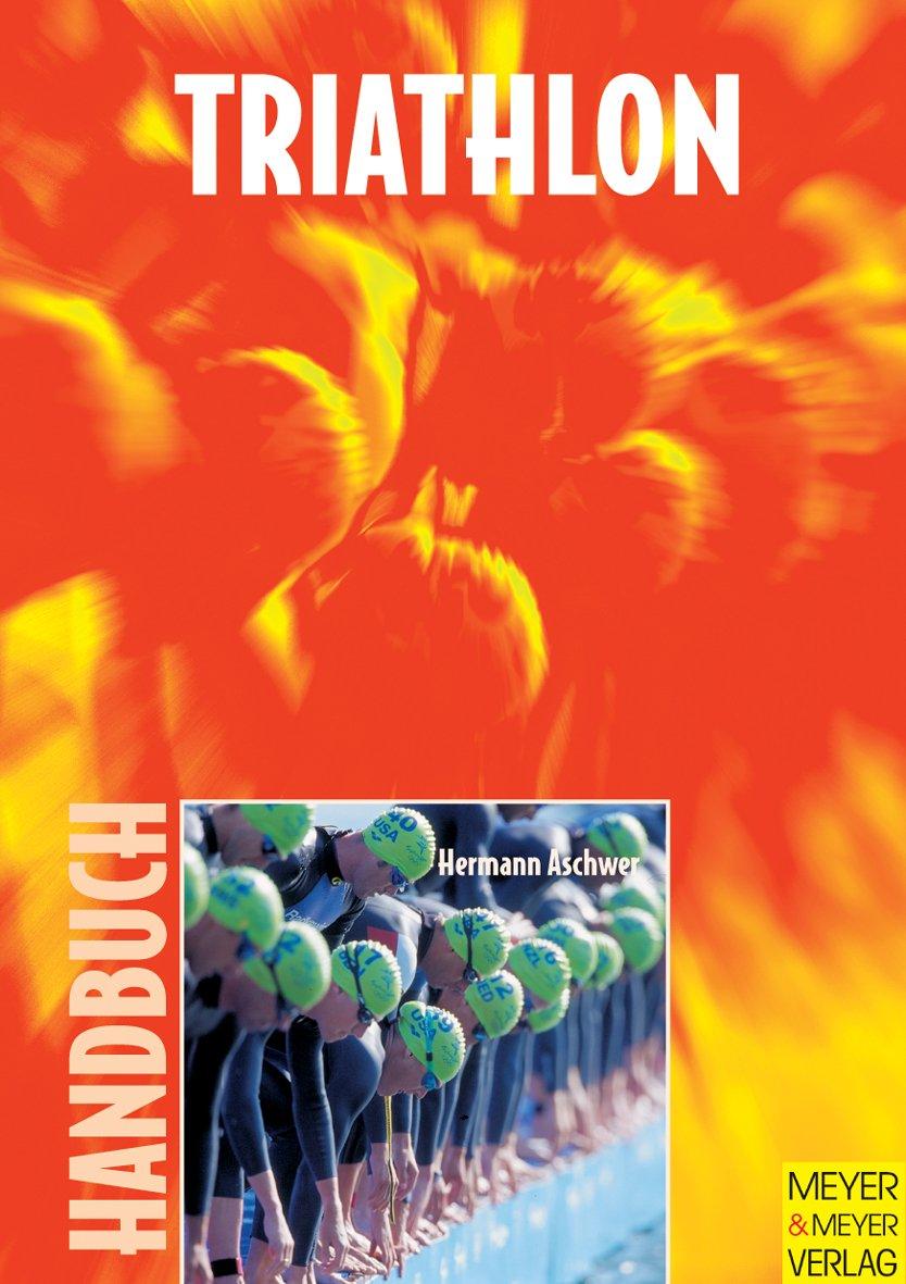 Handbuch für Triathlon: Tipps - Trainingspläne - Triathlonveranstaltungen. Praxiserfahrungen eines Triathleten. Praxiserfahrungen eines Triathleten. Praxiserfahrungen eines Triathleten