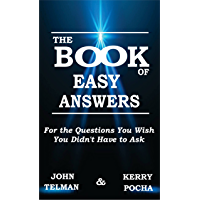 The Book of Easy Answers: For the Questions You Wish You Didn't Have to Ask (English Edition)