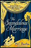 The Scandalous Marriage: Regency Royal 20 (English Edition)