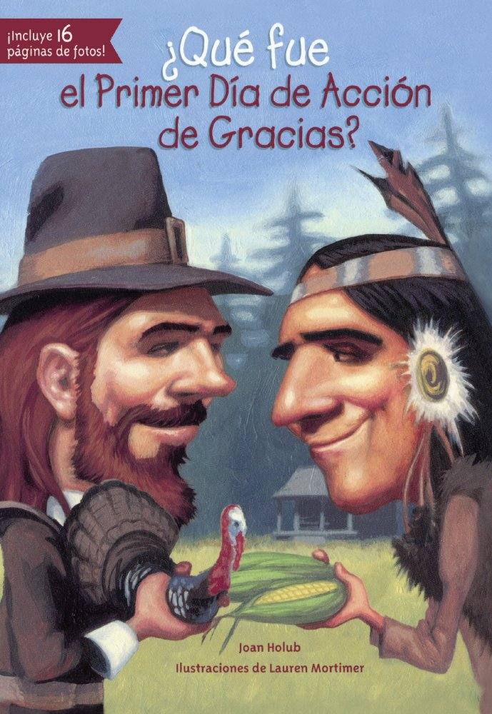 Que Fue El Primer Dia De Accion De Gracias? (What Was The First Thanksgiving?) (Turtleback School & Library Binding Edition) (Que fue... / What Was...?) (Spanish Edition)