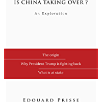 Is China Taking Over?: an exploration (Our Western Civilisation Book 1) (English Edition)