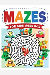 Mazes For Kids Ages 8-12: Maze Activity Book   8-10, 9-12, 10-12 year olds   Workbook for Children with Games, Puzzles, and Problem-Solving (Maze Learning Activity Book for Kids) Paperback