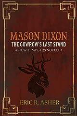 Mason Dixon & The Gowrow's Last Stand: A New Templars Novella (English Edition) eBook Kindle