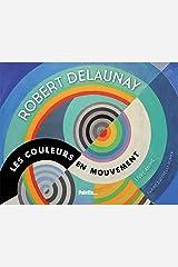 Robert delaunay les couleurs en mouvement Hardcover