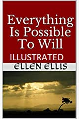 Everything Is Possible To Will Illustrated Kindle Edition