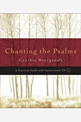 Chanting the Psalms: A Practical Guide with Instructional CD Paperback