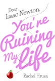 Dear Isaac Newton, You're Ruining My Life