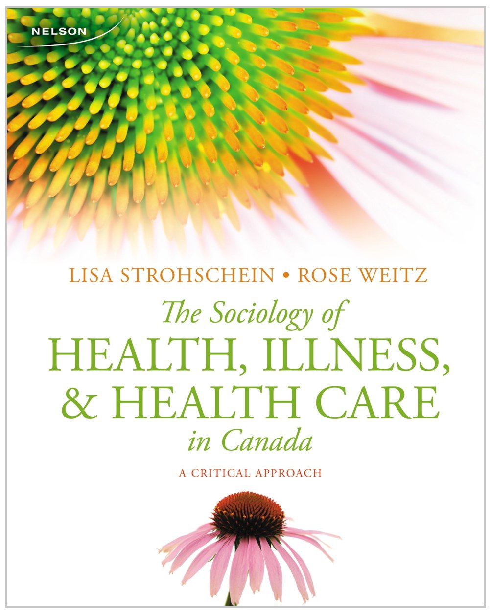 The Sociology of Health, Illness, and Health Care in Canada: A ...