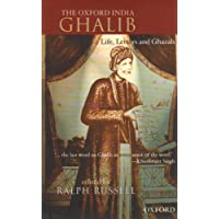 The Oxford India Ghalib: Life, Letters and Ghazals (Oxford Indian Collection)