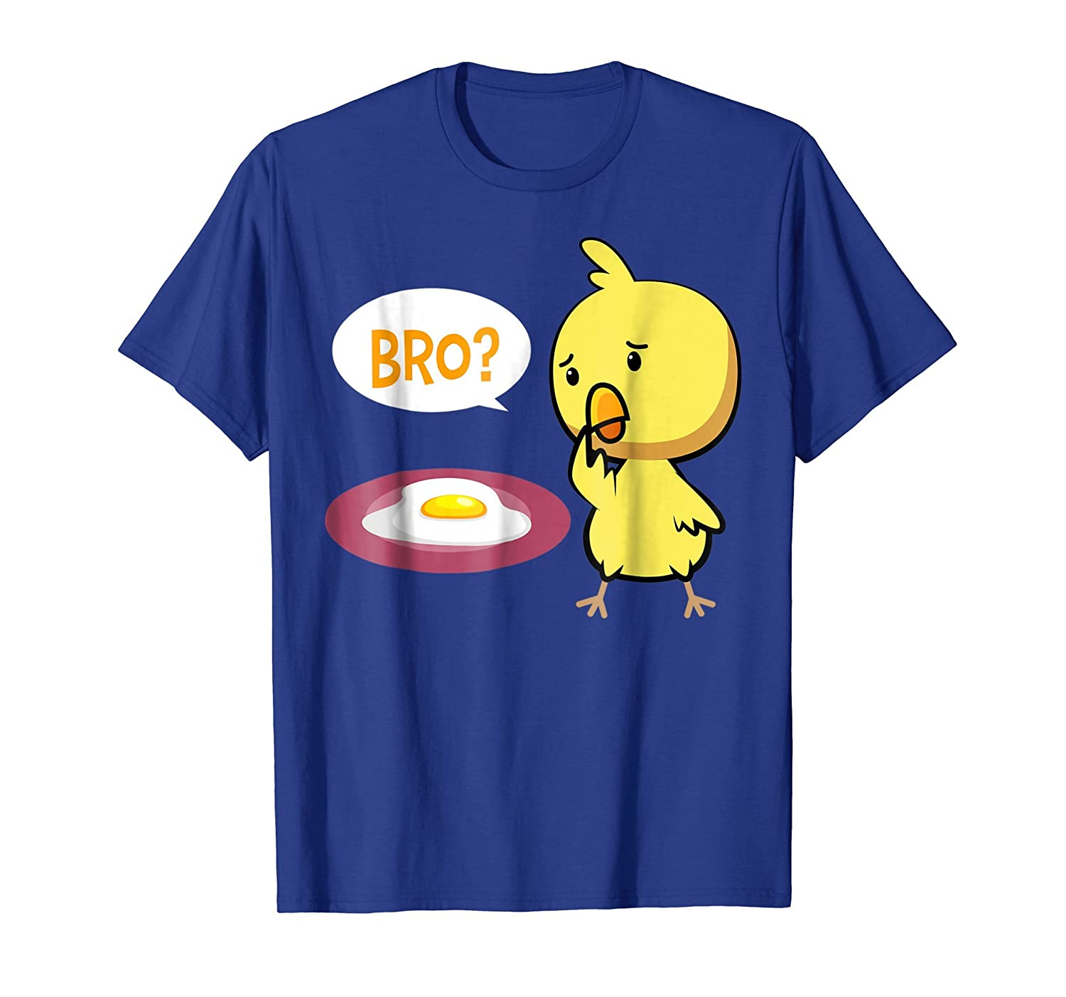 Bro is that you? Egg Omlet Cute Chick Chicken T-Shirt-AZP