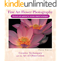 Fine Art Flower Photography: Creative Techniques and the Art of Observation book cover