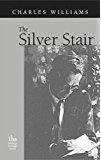 The Silver Stair: Poems by Charles Williams