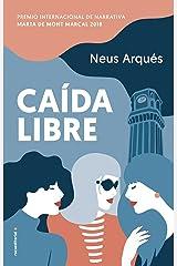 Caída libre (Novela) (Spanish Edition) Kindle Edition