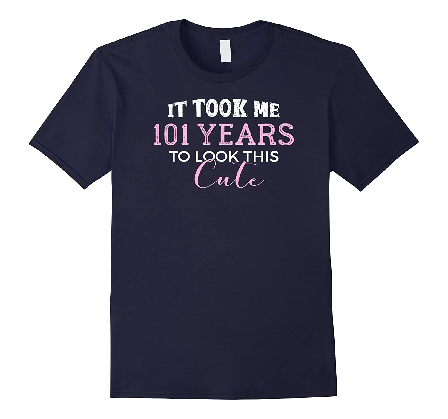 Cute 101 Years Old Brithday Shirt for Women-FL
