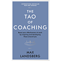 The Tao of Coaching: Boost Your Effectiveness at Work by Inspiring and Developing Those Around You (Profile Business Classics) (English Edition)