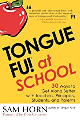 Tongue Fu! At School: 30 Ways to Get Along with Teachers, Principals, Students, and Parents Paperback
