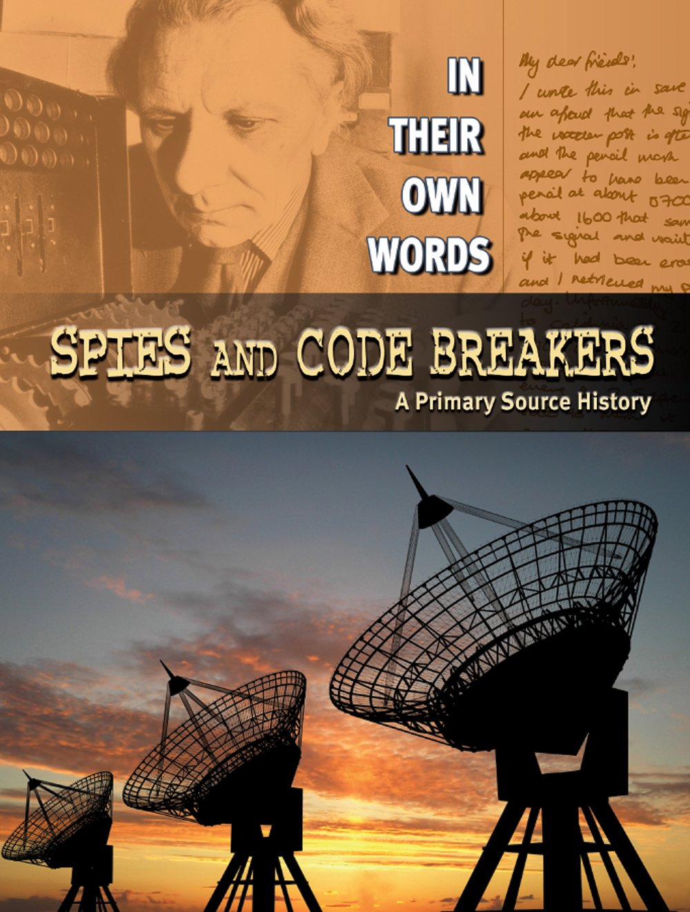 Spies and Code Breakers: A Primary Source History (In Their Own Words) pdf epub