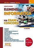 Elementi di Informatica per Esami e Concorsi: • Hardware • Software • Sistema operativo Windows 8 • Reti di computer • Internet Explorer e Google Mail ... • Informatica nella Pubblica Amministrazione
