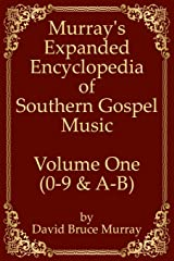 Murray's Expanded Encyclopedia Of Southern Gospel Music Volume One (0-9 & A-B) Paperback