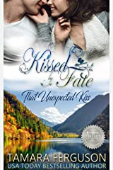 THAT UNEXPECTED KISS (Kissed By Fate Book 2) Kindle Edition
