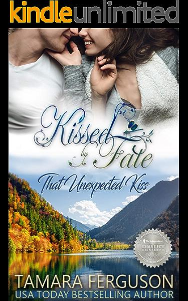 That Unexpected Kiss Kissed By Fate Book 2 Kindle Edition By Ferguson Tamara Hanganu Adriana Literature Fiction Kindle Ebooks Amazon Com
