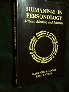 Humanism in Personology: Allport, Maslow, and Murray (Perspectives on personality)