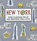New York. Guida illustrata pop up alle meraviglie della città