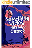 a literary analysis of something wicked this way comes by ray bradbury Ray bradbury's 1962 novel something wicked this way comes tells of two young boys battling with an evil carnival performer named mr dark mr dark tempts the townspeople by offering to fulfill their desires the kids want to get older quickly and the adults wish to return to childhood however, the carnival is eventually defeated by laughter and love.