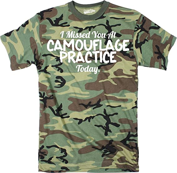 1519e3cdb546 Crazy Dog T-Shirts Mens Missed You at Camouflage Practice Funny Hunting  Hiding Sarcastic T