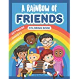 A Rainbow of Friends Coloring Book: A Multicultural Coloring Book for Kids About Diversity, Differences and Kindness. A…