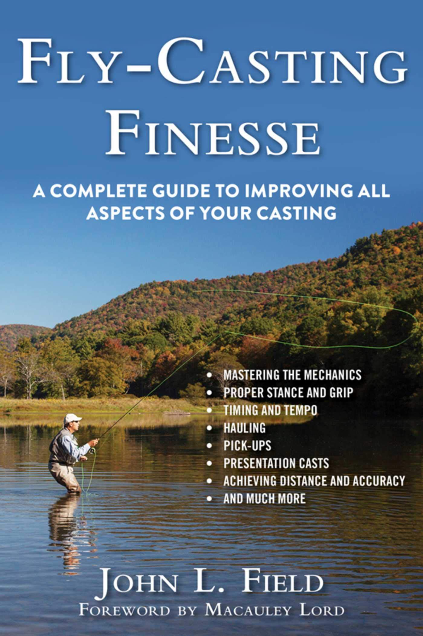 Fly-Casting Finesse A Complete Guide to Improving All Aspects of Your Casting