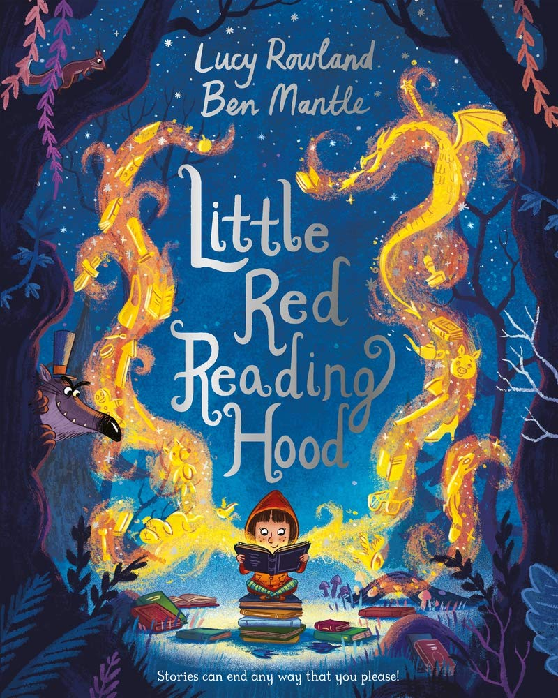 Little Red Reading Hood : Rowland, Lucy, Mantle, Ben: Amazon.co.uk: Books