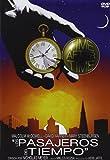 Los pasajeros del tiempo [DVD]