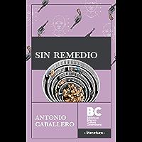 Sin Remedio (Spanish Edition)