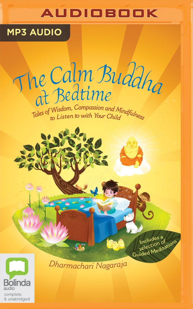The Calm Buddha at Bedtime: Tales of Wisdom Compassion and Mindfulness to Listen to With Your Child