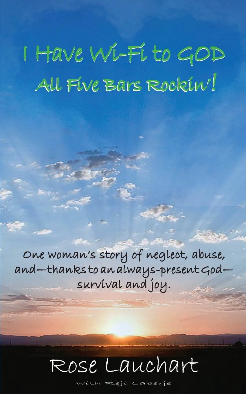 Read Online I Have Wi-Fi to God: All Five Bars Rockin'! PDF