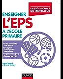 Enseigner l'EPS à l'école primaire : La boite à outîls du professeur (La Boite à Outils du professeur)