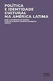 Política e identidade cultural na América Latina