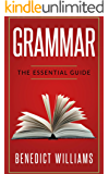 Grammar: The Essential Guide (Grammar, English Grammar, Grammar handbook, Punctuation, Writing skills, Essay writing, Grammar textbook, Grammar guide)