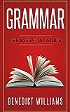 Grammar: The Essential Guide (Grammar, English Grammar, Grammar handbook, Punctuation, Writing skills, Essay writing, Grammar textbook, Grammar guide)