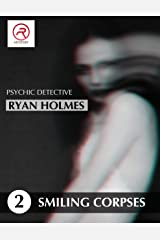 Psychic Detective: Ryan Holmes: Smiling Corpses (Book 2) Kindle Edition
