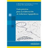 Guía práctica para la elaboración de informes logopédicos (incluye acceso a eBook)