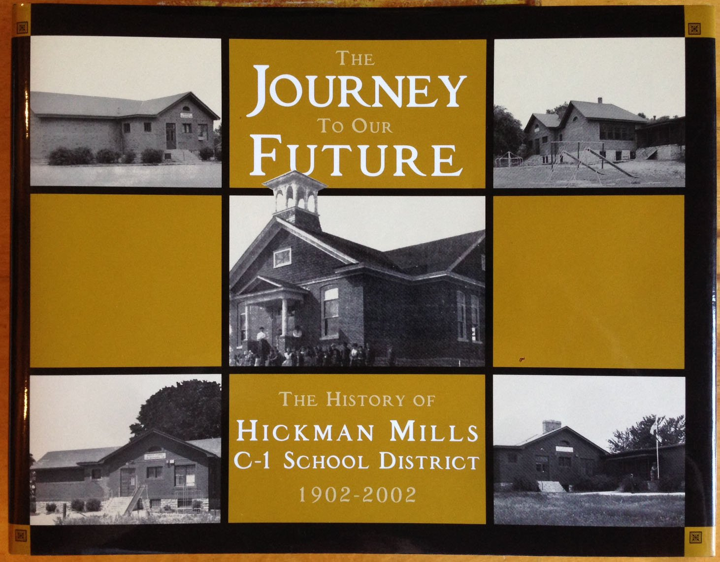 The journey to our future: The history of Hickman Mills C-1 school district 1902-2002 ebook