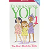 The Care and Keeping of You: The Body Book for Younger Girls, Revised Edition (American Girl Library)